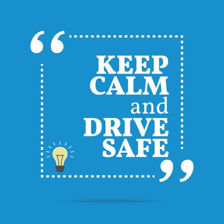 Inspirerend motieven citaat. Houd kalm en veilig rijden. Eenvoudig trendy design. Stock Illustratie