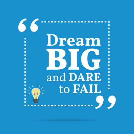 dare: Inspirational motivational quote. Dream big and dare to fail. Simple trendy design.