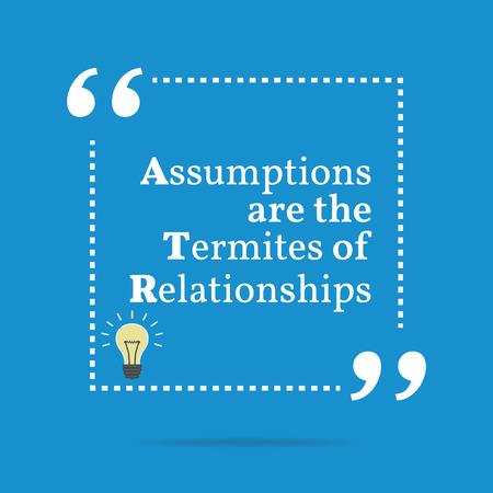 Inspirational motivierend Zitat. Die Annahmen sind die Termiten von Beziehungen. Einfach trendiges Design. Illustration