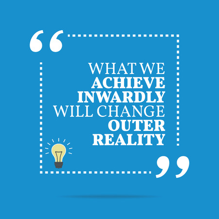 Inspirational motivational quote. What we achieve inwardly will change outer reality. Simple trendy design. Stock Illustratie