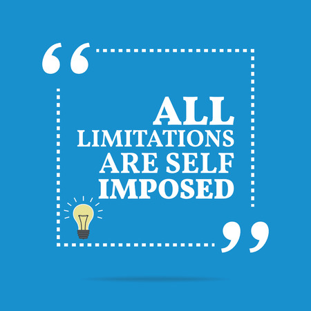 limitations: Inspirational motivational quote. All limitations are self imposed. Simple trendy design. Illustration