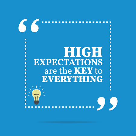 expectations: Inspirational motivational quote. High expectations are the key to everything. Simple trendy design.