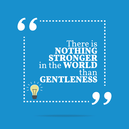 stronger: Inspirational motivational quote. There is nothing stronger in the world than gentleness. Simple trendy design. Illustration