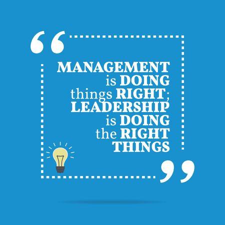 Cita de motivación inspiradora. La administración está haciendo las cosas bien; el liderazgo está haciendo las cosas correctas. Diseño de moda simple. Ilustración de vector