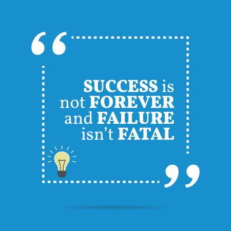 Inspirational motivational quote. Success is not forever and failure isnt fatal. Simple trendy design. Illustration
