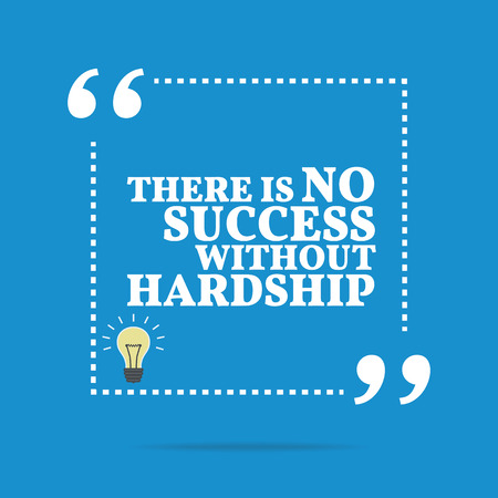 hardship: Inspirational motivational quote. There is no success without hardship. Simple trendy design.