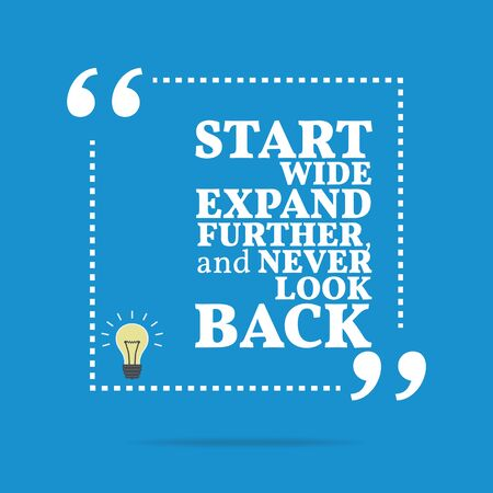 further: Inspirational motivational quote. Start wide expand further, and never look back. Simple trendy design.