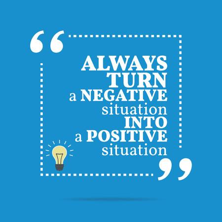 Inspirerend motieven citaat. Zet altijd een negatieve situatie in een positieve situatie. Eenvoudig trendy design.