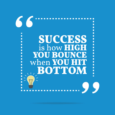 bounce: Inspirational motivational quote. Success is how high you bounce when you hit bottom. Simple trendy design. Illustration