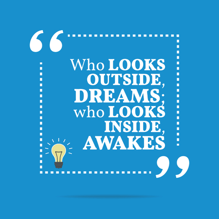 looks: Inspirational motivational quote. Who looks outside, dreams; who looks inside, awakes. Simple trendy design.