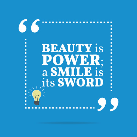 beauty smile: Inspirational motivational quote. Beauty is power; a smile is its sword. Simple trendy design.