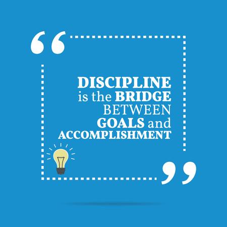 Cita de motivación inspirada. La disciplina es el puente entre las metas y logros. Diseño de moda simple.