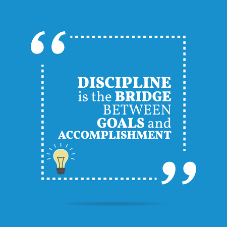 accomplishment: Inspirational motivational quote. Discipline is the bridge between goals and accomplishment. Simple trendy design.