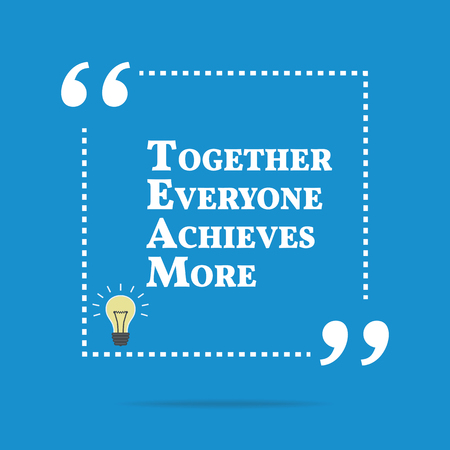 everyone: Inspirational motivational quote. Together everyone achieves more. Simple trendy design.