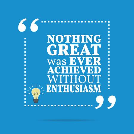 Cita de motivación inspirada. Nada grande se ha logrado sin entusiasmo. Diseño de moda simple.