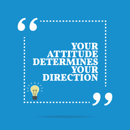 determines: Inspirational motivational quote. Your attitude determines your direction. Simple trendy design.