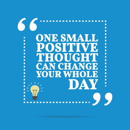 positive thought: Inspirational motivational quote. One small positive thought can change your whole day. Simple trendy design.