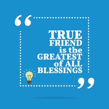 blessings: Inspirational motivational quote. True friend is the greatest of all blessings. Simple trendy design.