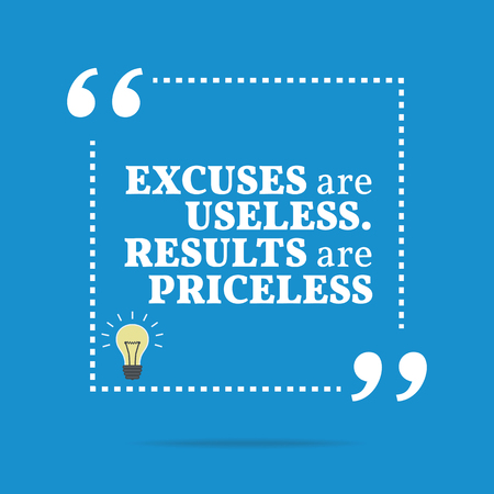 Inspirational motivational quote. Excuses are useless. Results are priceless. Simple trendy design. Illustration