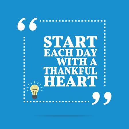 thankful: Inspirational motivational quote. Start each day with a thankful heart. Simple trendy design.