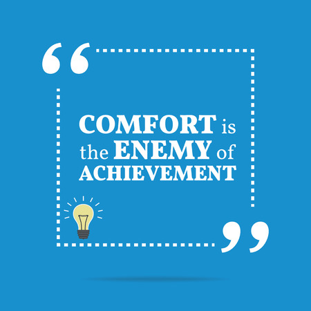 enemy: Inspirational motivational quote. Comfort is the enemy of achievement. Simple trendy design.