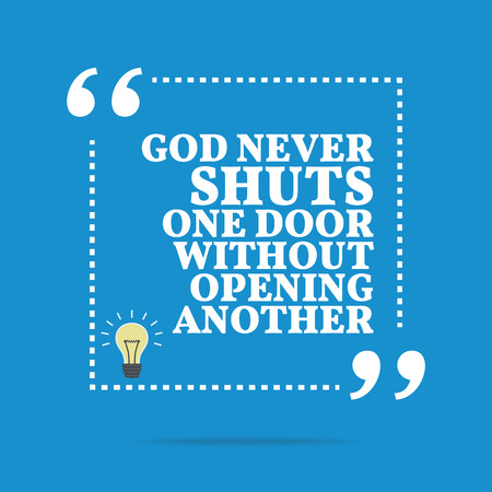 another way: Inspirational motivational quote. God never shuts one door without opening another. Simple trendy design. Illustration