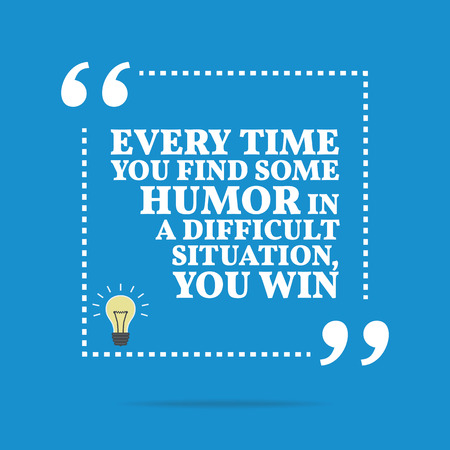 situation: Inspirational motivational quote. Every time you find some humor in difficult situation, you win. Simple trendy design.