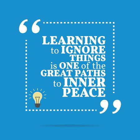 paz interior: Cita de motivación inspirada. Aprender a ignorar las cosas es uno de los grandes caminos hacia la paz interior. Diseño de moda simple.