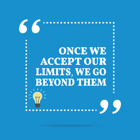 Inspirational motivational quote. Once we accept our limits, we go beyond them. Simple trendy design. 向量圖像