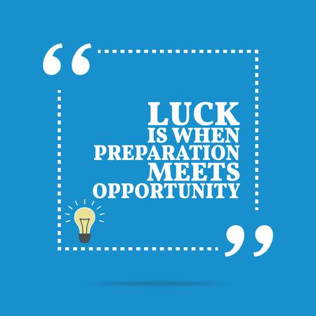 Inspirational citazione motivazionale. La fortuna è quando la preparazione incontra l'opportunità. Design alla moda semplice.