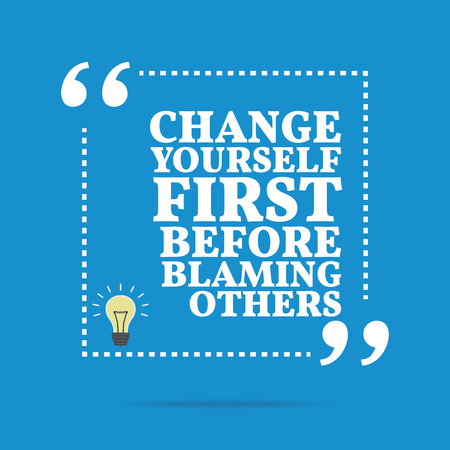 others: Inspirational motivational quote. Change yourself first before blaming others. Simple trendy design. Illustration