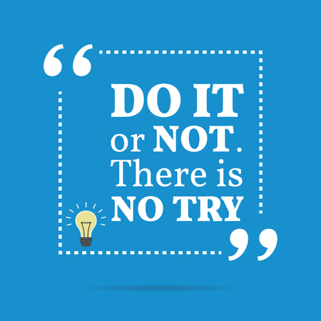 Inspirational motivational quote. Do it or not. There is no try. Simple trendy design. 일러스트