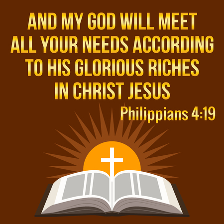 bible background: Christian motivational quote. And my God will meet all your needs according to His glorious riches in Christ Jesus. Bible concept.