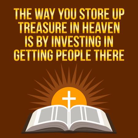 Christian motivierend Zitat. Die Art und Weise Sie speichern einen Schatz im Himmel ist von der Investitions Menschen dorthin zu gelangen. Bibel-Konzept. Vektorgrafik