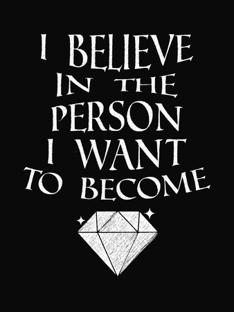 Motivational Quote Poster. I Believe in the Person I Want to Become. Chalk Calligraphy Style. Design Lettering.