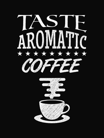 Quote Coffee Poster. Taste Aromatic Coffee. Chalk Calligraphy style. Shop Promotion Motivation Inspiration. Design Lettering.