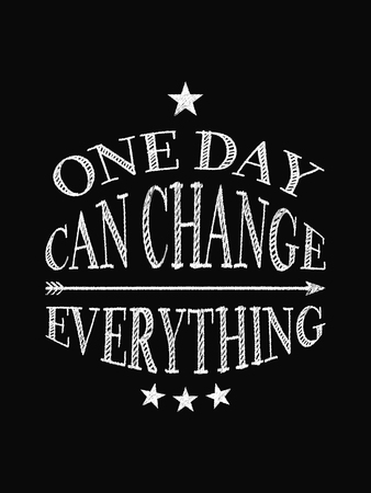 Motivational quote poster. One Day Can Change Everything. Chalk text style. Vector Illustration