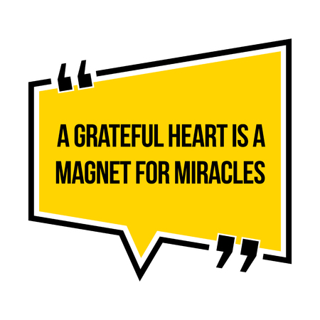 Inspirational motivational quote. A grateful heart is a magnet for miracles. Isometric style. Stock Illustratie