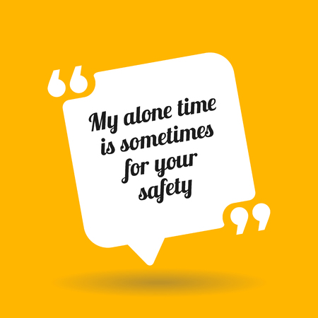 Warning quote. My alone time is sometimes for your safety. White quote symbol with shadow on yellow background 版權商用圖片 - 107661074