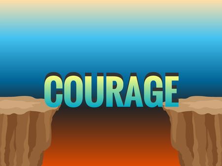 Abyss and word COURAGE as bridge. Concept illustration