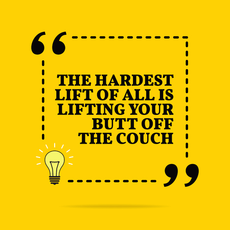 Inspirational motivational quote. THe hardest lifet of all is lifting your butt off the couch. Vector simple design. Black text over yellow background Ilustración de vector