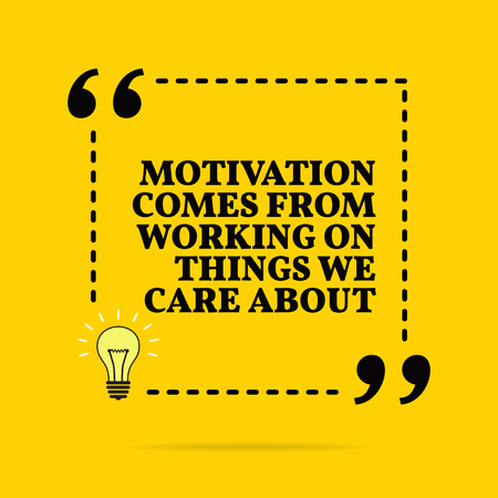 Inspirational motivational quote. Motivation comes from working on things we care about. Vector simple design. Black text over yellow background
