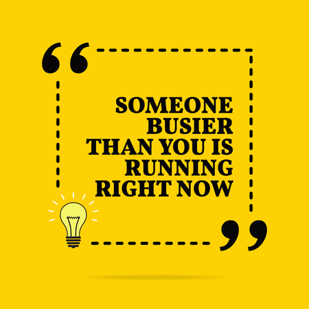 Inspirational motivational quote. Someone busier than you is running right now. Vector simple design. Black text over yellow background 向量圖像