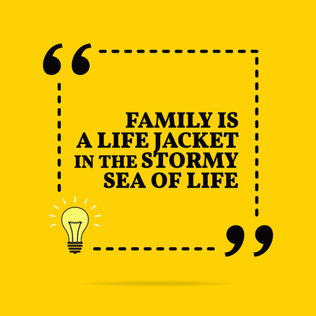 Inspirational motivational quote. Family is a life jacket in the stormy sea of life. Vector simple design. Black text over yellow background