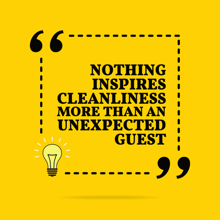 Inspirational motivational quote. Nothing inspires cleanliness more than an unexpected guest. Vector simple design. Black text over yellow background Stock Illustratie