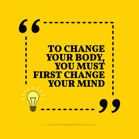 Inspirational motivational quote. To change your body, you must first change your mind. Vector simple design. Black text over yellow background Stock Illustratie