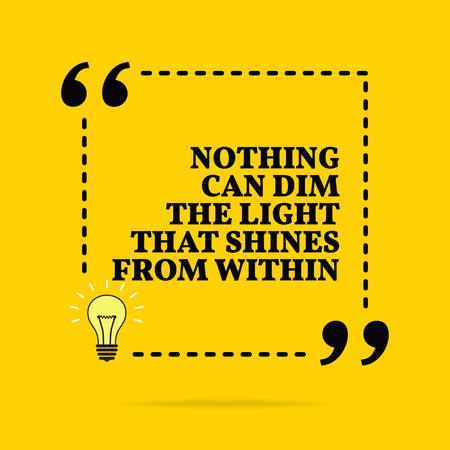 Inspirational motivational quote. Nothing can dim the light that shines from within. Vector simple design. Black text over yellow background