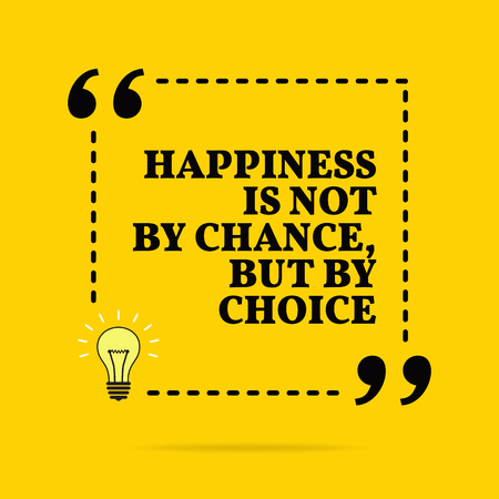 Inspirational motivational quote. Happiness is not by chance, but by choice. Vector simple design. Black text over yellow background