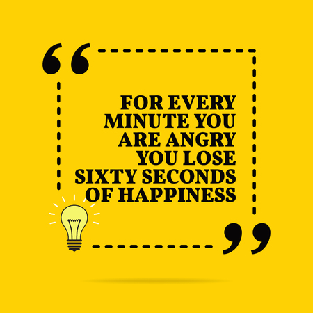 Inspirational motivational quote. For every minute you are angry you lose sixty second of happiness. Vector simple design. Black text over yellow background Stock Illustratie