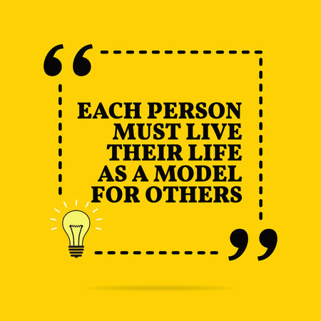 Inspirational motivational quote. Each person must live their life as a model for others. Vector simple design. Black text over yellow background Stock Illustratie